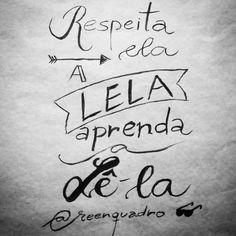 """Ah mas hoje é dia de uma pessoa tão especial! Moça empreendedora linda e inteligente que me ajuda muito com quem aprendo todo dia! Já falei que sou seu fã né? @lelanamorato Parabéns querida! Felicidades sempre!   _______ """"Respeita ela a Lela aprenda a lê-la!"""" ________  #aniversario #lela #happybirthday #niver #felicidades #comemoração #mensagem #frases #love #life #vida #design #amazing #amor #pensamentos #instadaily #poema #art #instagood #inspiration #illustration #handmade #me #caligrafia…"""