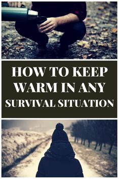 How To Keep Warm In Any Survival Situation | Posted by: SurvivalofthePrepped.com