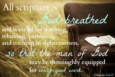 2 Timothy 3:16-17 All scripture is God-breathed