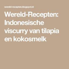 Wereld-Recepten: Indonesische viscurry van tilapia en kokosmelk