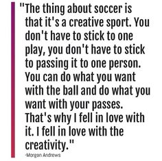 Soccer is creative.LOVE THIS!