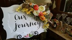 Wedding sign, Our Journey.