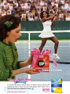 Serena Williams delivers smackdown to Mother Nature. Tampax.