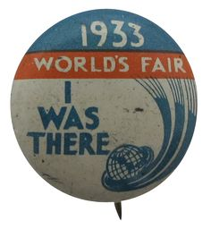 "1933 Chicago World's Fair ""I was there"" souvenir button."