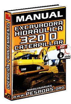 Descargar Manual de Excavadora 320D Caterpillar Autocad, Caterpillar, 47 Ronin, Manual, Learning, Cats, Porto, Knowledge, Heavy Machinery