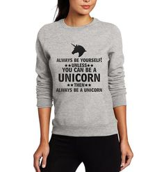 Check out this new arrival: Always Be Yoursel.... Get it now here! http://slothable.com.au/products/always-be-yourself-unless-you-can-be-a-unicorn-womens-sweatshirt-slothable?utm_campaign=social_autopilot&utm_source=pin&utm_medium=pin