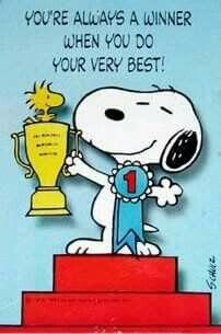 Your a Winner in my book friend.