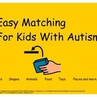 Easy matching for kids with autism...