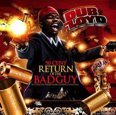 Dub Floyd & 50 Cent - Return Of The Bad Guy