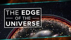 What Happens At The Edge Of The Universe? | Space Time | PBS Digital Stu...
