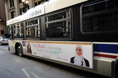 Bus ad reclaiming the proper meaning of Jihad, which means struggle. The definition of holy war was invented by the West to justify hatred.