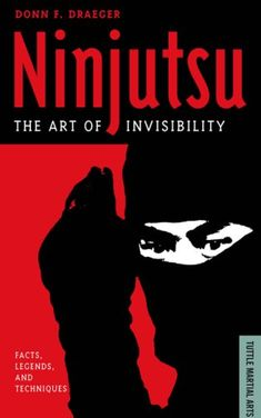 Ninjutsu: The Art of Invisibility (Facts, Legends, and Techniques) (Tuttle Martial Arts), a book by Donn F. Karate, Books To Buy, My Books, Ninja Art, Buying Books Online, Ju Jitsu, Shadow Warrior, Ninja Weapons, Book Publishing