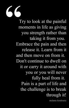"""Pain is a part of life."" Melanie Koulouris"