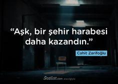 """""""Aşk, bir şehir harabesi daha kazandın."""" #cahit #zarifoğlu #sözleri #yazar #şair #kitap #şiir #özlü #anlamlı #sözler"""