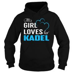 This Girl Loves Her KADEL - Last Name, Surname T-Shirt https://www.sunfrog.com/Names/This-Girl-Loves-Her-KADEL--Last-Name-Surname-T-Shirt-Black-Hoodie.html?46568