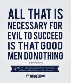 Holocaust Writing prompt - Write about a time when you have let evil succeed by being a bystander. Great Quotes, Me Quotes, Inspirational Quotes, Truth Quotes, Wall Quotes, Just In Case, Just For You, Thought Provoking, Beautiful Words