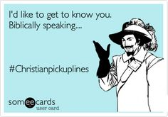 Christian pick up lines. Clean Pick Up Lines, Corny Pick Up Lines, Funny Christian Jokes, Christian Humor, Christian Pick Up Lines, Christian Couples, Christian Dating, Christian Relationships, Flirty Quotes