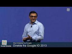 Sosial direkte #23 Spesialsending i samarbeid med Google+ portalen og gruppen Google+ Norge for å dekke Google sin store utvikler konferanse i San Francisco. Google I/O 2013