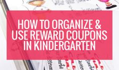 How to Organize and Use Classroom Reward Coupons in Kindergarten