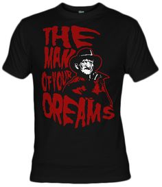 Camiseta The Man Of Your Dreams by Demonigote - Freddy Krugger - Fanisetas.com