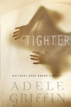 Tighter by Adele Griffin - retelling of The Turn of the Screw; ghosts; mystery