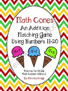 Math Cones: An Addition Matching Game Using Numbers 11-20 (Common Core Alligned) from Maria Lockridge on TeachersNotebook.com -  (11 pages)  - This is a fun matching game designed to help students practice the necessary skills to meet first grade CCSS Math Content 1.0A.C.6. It focuses on numbers 11-20. $