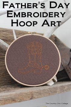 Father's Day Embroidery Hoop Art -- super simple method for making embroidery hoop art that even older children can master in no time!