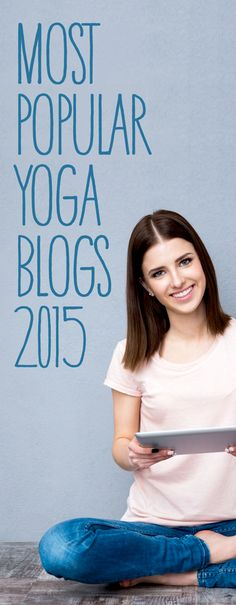 There seem to be an endless amount of blogs on the yoga 'blogesphere'. Get inspired with the selection below of the 15 most popular wellbeing, lifestyle and yoga blogs 2015. Happy browsing!
