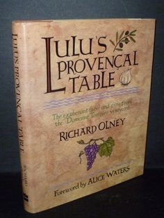 Lulu's Provencal Table: The Exuberant Food and Wine from Domaine Tempier Vineyard by Richard Olney