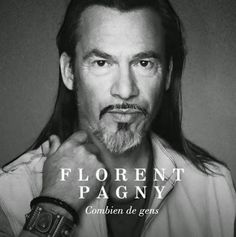 That was yesterday: Florent Pagny - Combien De Gens