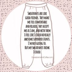 sweatpants and coffee quotes - Google Search