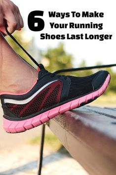 6 Ways To Make Sure That Your Running Shoes Last Longer #runningshoes #shoes #running #fitness #shoetips