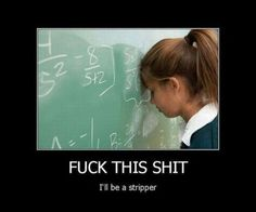 And this is how I feel today . But, off to work I go, NOT as a stripper . although my one patient does think I am a stripper as a side job. Lord help me. Funny Stuff, It's Funny, Farts Funny, Hilarious Texts, Funny Things, I Hate Math, Provocateur, Thats The Way, Bullshit