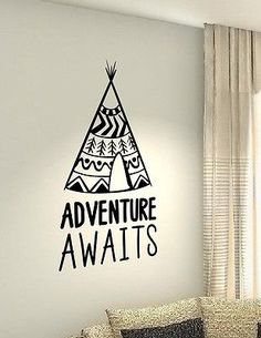 Adventure Awaits teepee Home Quotes wall vinyl decals stickers Art Wall Graphics