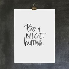 Want to be a good human today? Yeah, we thought so. We bet that if you're reading this, you're already pretty fantastic, so these tips were made for you.