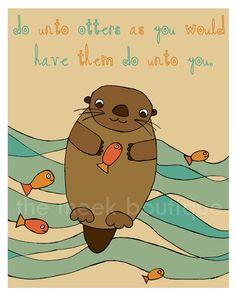 Golden Rule Digital Art Printable, Do Unto Otters, No. 65. $5.00, via Etsy.