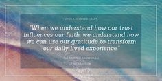 Gratitude: When we understand how our trust influences our faith, we understand how we can use our gratitude to transform our daily lived experience. Upon A Received Heart by TOCCABAL. Our Daily, Inspirational Books, When Us, Gratitude, Trust, Encouragement, Wisdom, Faith, Heart