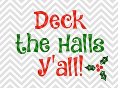 Deck the Halls Y'all Christmas SVG file - Cut File - Cricut projects - cricut ideas - cricut explore - silhouette cameo projects - Silhouette projects by KristinAmandaDesigns