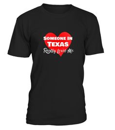 Someone Texas Loves Me Long Distance Relationship Shirt  Funny texas home T-shirt, Best texas home T-shirt
