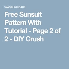 Free Sunsuit Pattern With Tutorial - Page 2 of 2 - DIY Crush