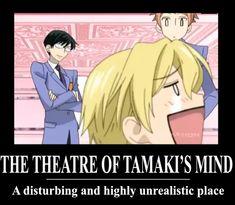The Theatre of Tamaki's Mind sooooooo true!!