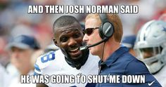 Dez is better than Josh Norman. Norman only targeted him because deep down Norman knows it. Dez even apologized on Twitter to Norman even though #NastyNorman started the whole thing. That's why I love me some Dez and Dallas Cowboys. Real men with class. #DC4L
