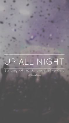 Up All Night // One Direction // ctto: @stylinsonphones (on Twitter)