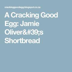 A Cracking Good Egg: Jamie Oliver's Shortbread