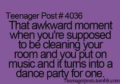 Teenager post?!? This is still what happens to me!