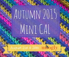 Announcing the Moogly Mini CAL for Autumn 2015! Get your supplies ready now!
