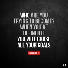 Who Are You Trying To Become? When you've defined it, you will crush all your goals. More motivation: https://www.gymaholic.co #fitness #motivation #workout #gymaholic