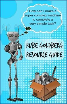 Rube Goldberg Resource Guide | Awesome ideas for learning with Rube Goldberg Machines.