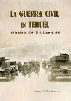 LA GUERRA CIVIL EN TERUEL Civilization, Spanish, War, History, Movies, Movie Posters, February 22, Film Poster, Knights Templar