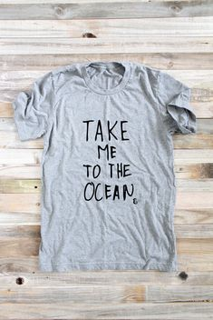 Take Me To The Ocean  Women's Shirts  Surfer Girl  by PowderAndSea